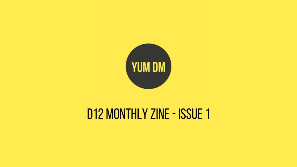 d12 Monthly zine - issue 1