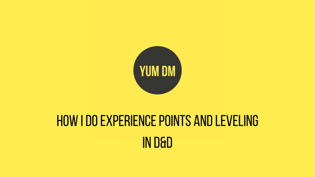 How I Do Experience Points And Leveling In D&D