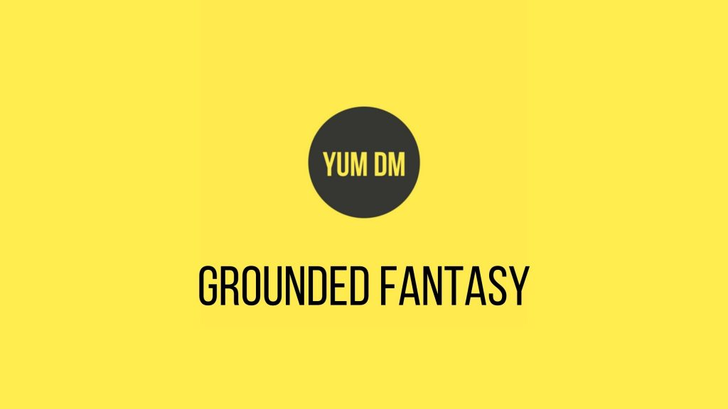 Grounded Fantasy
